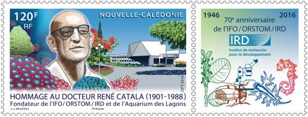 Nouvelle-Calédonie : Hommage au Docteur René Catala, 2016 (création de Jean-Jacques Mahuteau, impression offset) (© Nouvelle-Calédonie OPT / JJ. Mahuteau)
