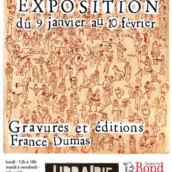 Affiche de l'exposition des oeuvres de France Dumas à la librairie du théâtre du Rond Point, Paris 8ème, 2019 (© F. Dumas)
